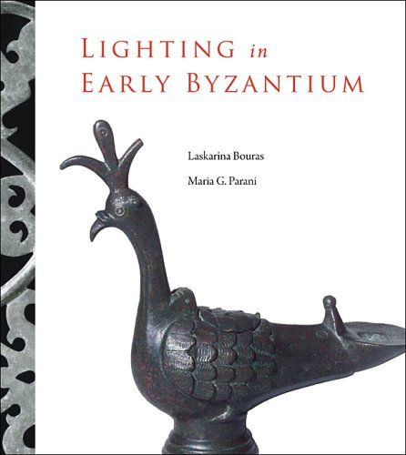 Lighting in Early Byzantium (Dumbarton Oaks Byzantine Collection Publications)