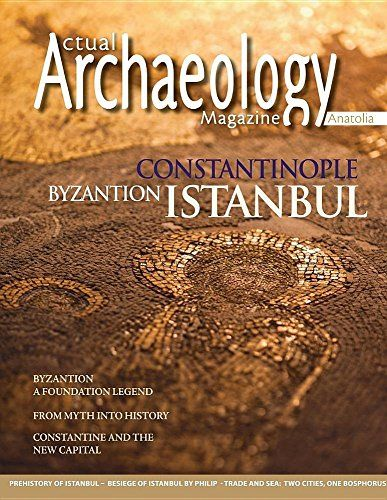 Actual Archaeology: Constantinapol – Byzantion – Istanbul (Issue)