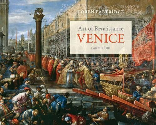 Art of Renaissance Venice, 1400 – 1600